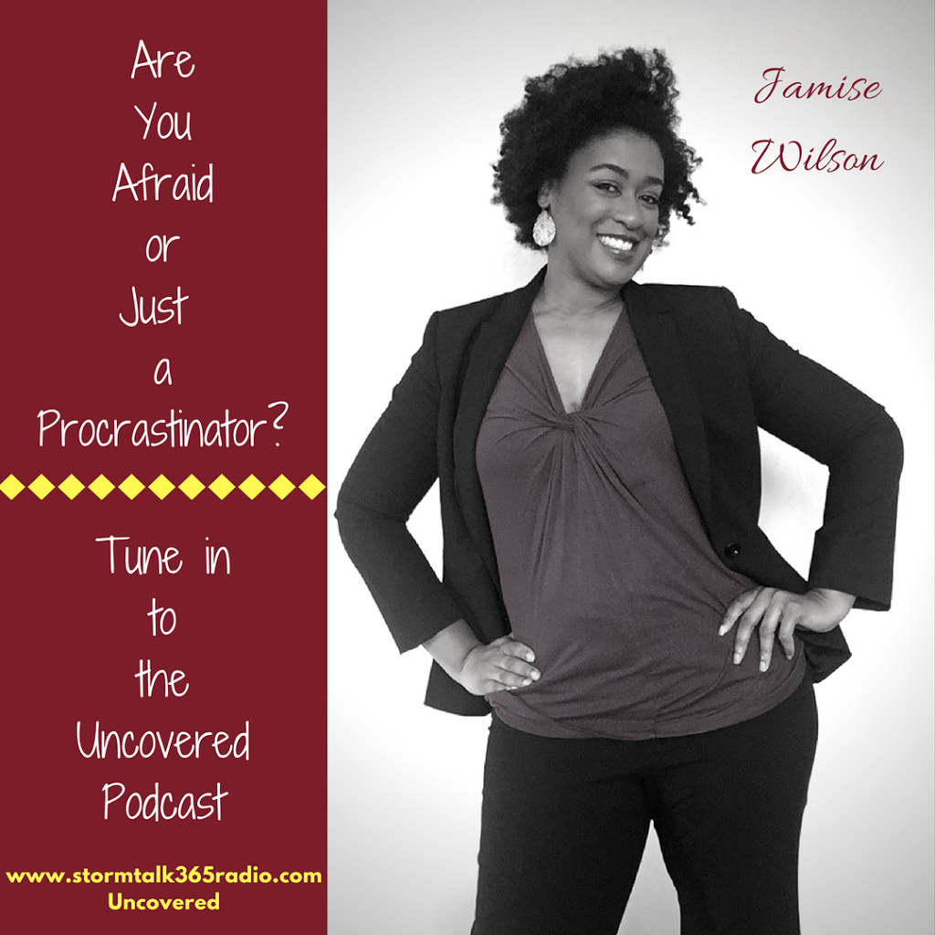 "Uncovered 2- ""Are You Afraid or Just a Procrastinator?"""